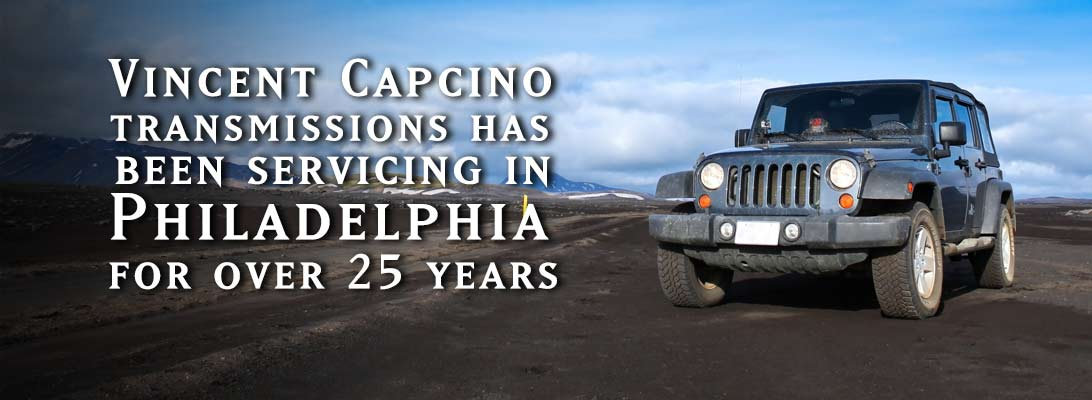 Vincent Capcino transmissiovns has been servicing in Philadelphia for over 25 years